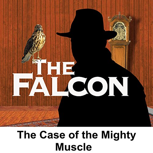 The Falcon: The Case of the Mighty Muscle audiobook cover art