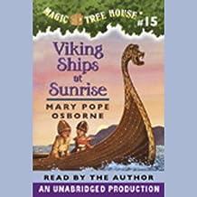 Viking Ships at Sunrise: Magic Tree House, Book 15