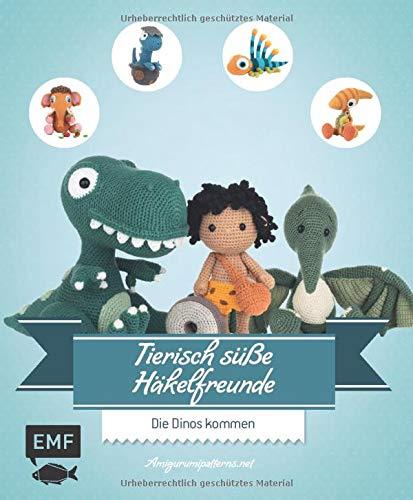 Tierisch süße Häkelfreunde – Die Dinos kommen: Dinosaurier, Mammuts und andere Amigurumis häkeln