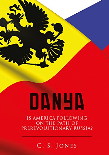 Danya: Is America following on the path of pre-revolutionary Russia? (English Edition)
