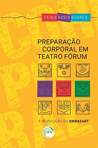 Preparação corporal em teatro fórum: A revolução do EMBASART