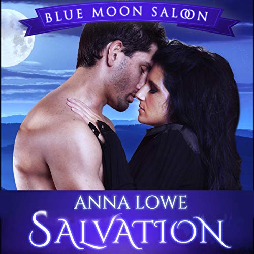 Salvation: Blue Moon Saloon, Book 4