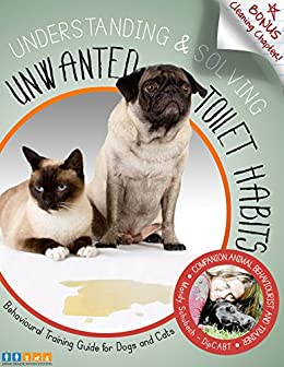 Behavioural Training Guide for Dogs and Cats: Understanding & Solving Unwanted Toilet Habits by [Mandy Schubach, Angela Jayne van Maarleveld]