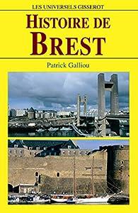 Histoire de Brest par Patrick Galliou