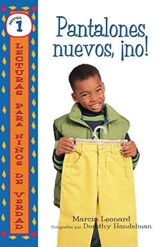 Amazon Com Pantalones Nuevos No No New Pants Lecturas Para Ninos De Verdad Nivel 1 Real Kids Readers Level 1 Spanish Edition Ebook Leonard Marcia Handelman Dorothy Kindle Store