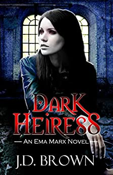 Dark Heiress: A Vampire Urban Fantasy (An Ema Marx Novel Book 5) by [J.D. Brown]