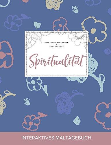 Maltagebuch Fur Erwachsene: Spiritualitat (Schmetterlingsillustrationen, Schlichte Blumen) (German Edition)