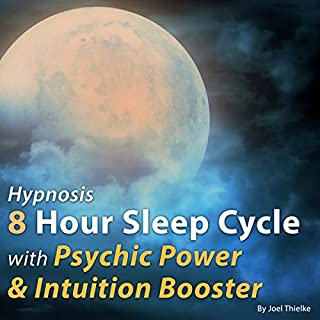 Hypnosis 8 Hour Sleep Cycle with Psychic Power and Intuition System Booster cover art
