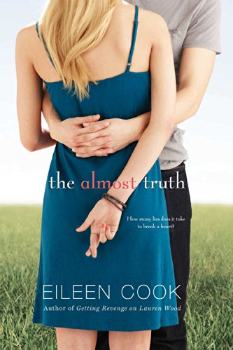 Ebook The Almost Truth By Eileen Cook
