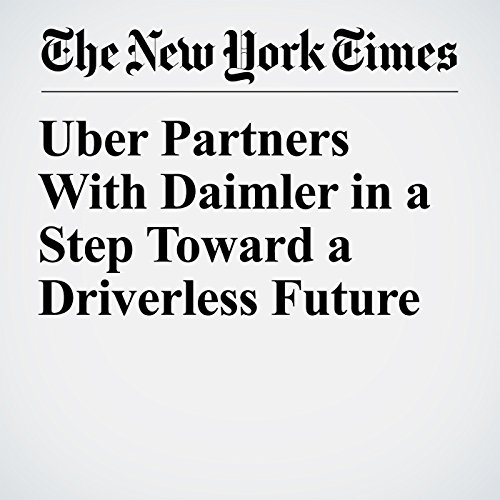 Uber Partners With Daimler in a Step Toward a Driverless Future copertina