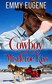 A Cowboy and his Mistletoe Kiss: A Johnson Brothers Novel (Chestnut Ranch Cowboy Billionaire Romance Book 2)