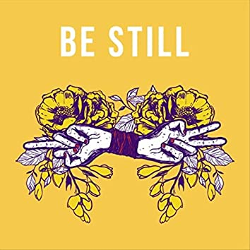 Be Still (feat. All or Nothing)