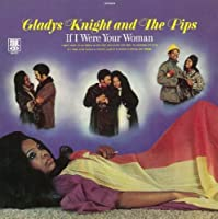 If I Were Your Woman by Gladys Knight & Pips (2012-11-06)