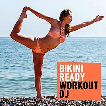 Bikini Ready Workout DJ