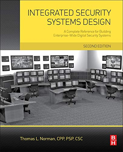 Compare Textbook Prices for Integrated Security Systems Design: A Complete Reference for Building Enterprise-Wide Digital Security Systems 2 Edition ISBN 9780128000229 by Norman, Thomas L.