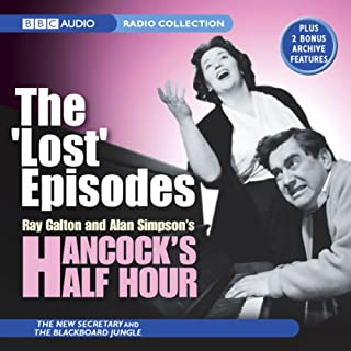 Hancock's Half Hour     The 'Lost' Episodes              By:                                                                                                                                 Ray Galton,                                                                                        Alan Simpson                               Narrated by:                                                                                                                                 Tony Hancock,                                                                                        Kenneth Williams,                                                                                        Sid James,                   and others                 Length: 1 hr and 55 mins     8 ratings     Overall 4.3