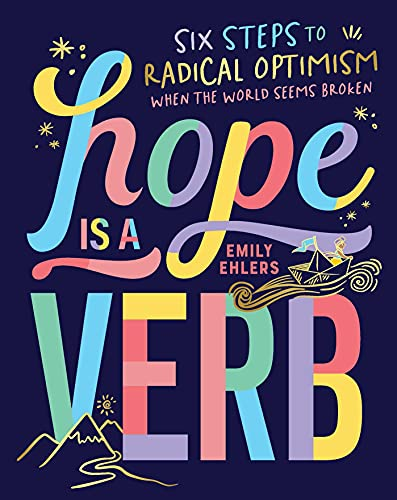 Hope Is a Verb: Six Steps to Radical Optimism When the World Seems Broken