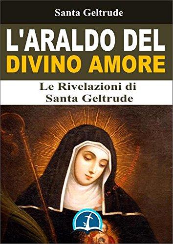 L'Araldo del Divino Amore: Le Rivelazioni di Santa Geltrude (Italian Edition)