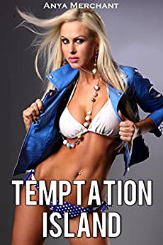 Temptation Island: The Complete Collection (Taboo Erotica) by [Anya Merchant]