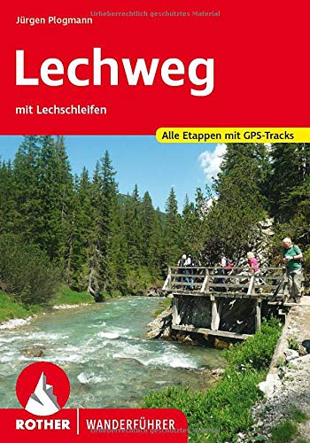 Lechweg: mit Lechschleifen. Alle Etappen mit GPS-Tracks (Rother Wanderführer)