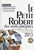 Le Petit Robert des noms propres - Edition 2013