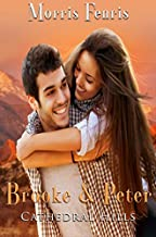 Brooke and Peter: A Christian Romance (Cathedral Hills Book 3)