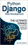 Python Django Web Development: The Ultimate Django web framework guide for Beginners (English Edition)