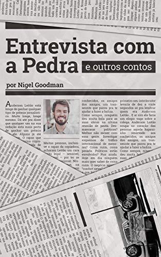Amazon.com: Entrevista com a Pedra e outros contos (Portuguese Edition) eBook: Goodman, Nigel: Kindle Store