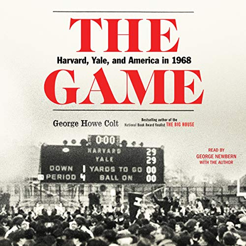 The Game: Harvard, Yale, and America in 1968  audiobook cover art