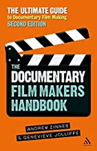 The Documentary Film Makers Handbook, 2nd Edition: The Ultimate Guide to Documentary Filmmaking
