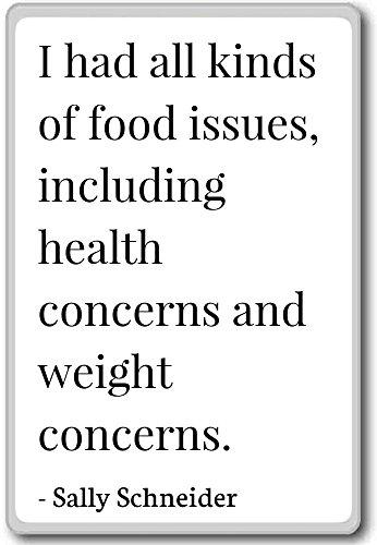 Imán para nevera con citas de Sally Schneider con texto en inglés «I had all type of food», con texto en inglés «He tenido todo tipo de problemas de alimentos, incluyendo h. - Sally Schneider, Blanco