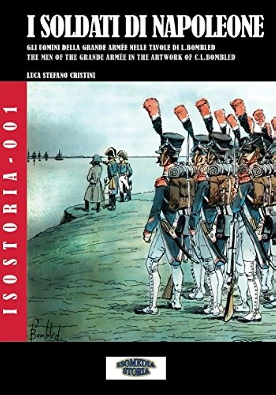 うなずく勘違いする収入I soldati di Napoleone: Gli uomini della grande armée nelle tavole di L.Bombled - The men of the grande armée in the artwork of C.L.Bombled (IsoStoria)
