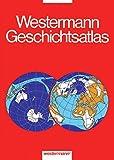 Westermann Geschichtsatlas: 3. erweiterte Auflage - Wolfgang Birkenfeld