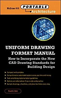 Uniform Drawing Format Manual: New Cadd and Drafting Standards for Building Design and Working Drawings