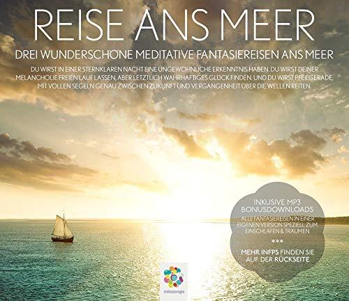 REISE ANS MEER: Drei wunderschöne meditative Fantasiereisen ans Meer