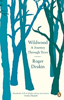 Wildwood: A Journey Through Trees by [Roger Deakin]
