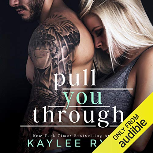 Pull You Through Audiobook By Kaylee Ryan cover art