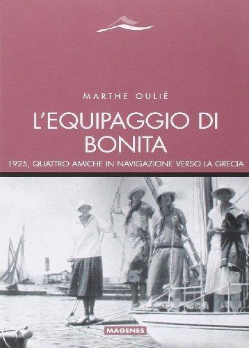 L'equipaggio di Bonita. 1925, quattro amiche in navigazione verso la Grecia ~ La danza classica tra arte e scienza. Nuova ediz. Con espansione online PDF Books