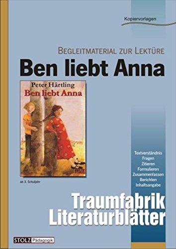 """Ben liebt Anna - Literaturblätter: Begleitmaterial zur Lektüre """"Ben liebt Anna"""" (Traumfabrik Literaturblätter)"""