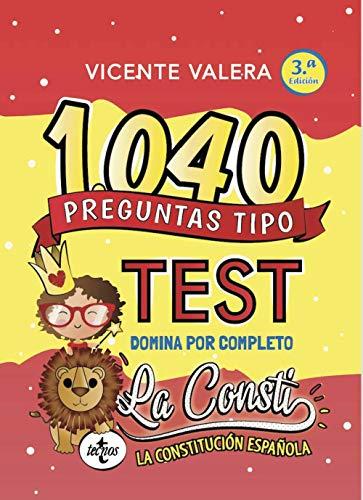 1040 preguntas tipo test La Consti: Constitución Española