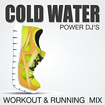 Cold Water (Workout & Running Mix)