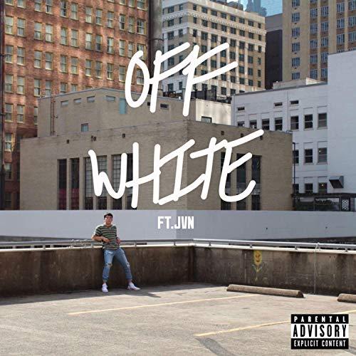 Off White (feat. JVN) [Explicit]