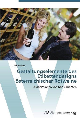 Gestaltungselemente des Etikettendesigns österreichischer Rotweine: Assoziationen von Konsumenten