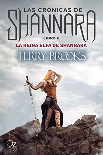 La reina elfa de Shannara: Las crónicas de Shannara - Libro 6
