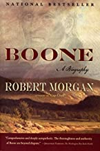 Boone: A Biography First edition by Morgan, Robert (2007) Hardcover