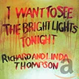 I Want to See the Bright Lights Tonight von Richard & Linda Thompson