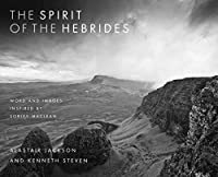 The Spirit of the Hebrides: Images and Words Inspired by Sorley Maclean