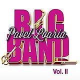 Pavel Loaria Big Band, Vol. II