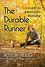 The Durable Runner: A Guide to Injury-Free Running