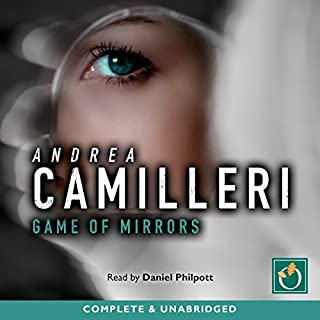 Game of Mirrors     Inspector Montalbano, Book 18              By:                                                                                                                                 Andrea Camilleri                               Narrated by:                                                                                                                                 Daniel Philpott                      Length: 5 hrs and 30 mins     29 ratings     Overall 4.8